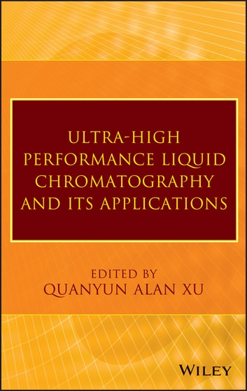 Ultra-High Performance Liquid Chromatography and Its Applications ebook by Q. Alan Xu