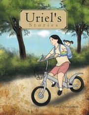 Uriel's Stories ebook by Carol Henderson
