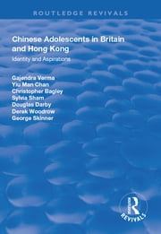Chinese Adolescents in Britain and Hong Kong - Identity and Aspirations ebook by Gajendra Verma, Yu-Man Chan, Christopher Bagley,...