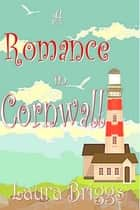 A Romance in Cornwall ebook by Laura Briggs
