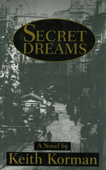 Secret Dreams - A Novel ebook by Keith Korman