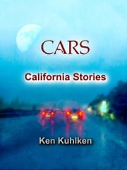 Cars: California Stories ebook by Ken Kuhlken