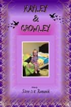 Kayley and Crowley ebook by Steve D. W. Romanik