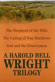 The Shepherd Of The Hills ebook by Harold Bell Wright