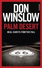 Palm Desert - Neal Careys fünfter Fall eBook by Conny Lösch, Don Winslow