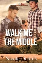 Walk Me Down The Middle ebook by