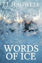 Words of Ice ebook by J.J. Hagwell