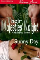 Their Majesties' Knight ebook by Sunny Day