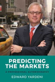 Predicting the Markets: A Professional Autobiography ebook by Edward Yardeni