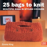 25 Bags to Knit - Beautiful Bags in Stylish Colours ebook by Emma King
