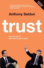 Trust - How We Lost it and How to Get it Back ebook by Anthony Seldon