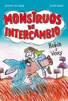 Monstruos de intercambio. Robin y Voxy ebook by Tony Ross, Blanca Jiménez Iglesias, Jonny Zucker