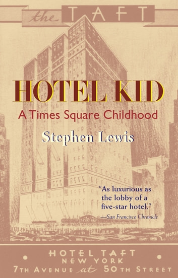 Hotel Kid - A Times Square Childhood ebook by Stephen Lewis