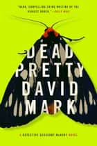 Dead Pretty ebook by David Mark
