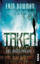 Taken - Das Laicos-Projekt 1 ebook by Erin Bowman, Barbara Röhl