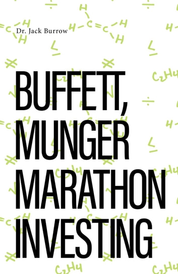 Buffett, Munger Marathon Investing - Passion Investing ebook by Dr.  Jack Burrow