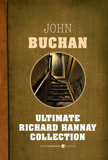 Ultimate Richard Hannay Collection ebook by John Buchan
