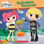 Lalaloopsy: Halloween Surprise ebook by Lauren Simon,Prescott Hill