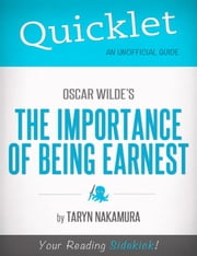 Quicklet On Oscar Wilde's The Importance of Being Earnest ebook by Taryn  Nakamura