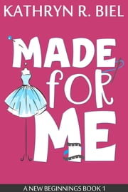 Made for Me ebook by Kathryn R. Biel