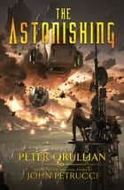 The Astonishing ebook by Peter Orullian