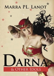 Darna and Other Idols ebook by Marra PL. Lanot
