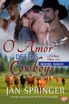 O Amor de seus Cowboys ebook by Jan Springer