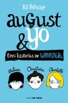 Wonder. August y yo - Tres historias de Wonder ebook by R.J. Palacio