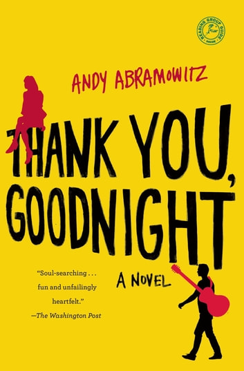 Thank You, Goodnight - A Novel ebook by Andy Abramowitz