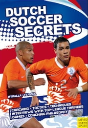 Dutch Soccer Secrets ebook by Hyballa, Peter