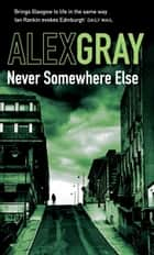 Never Somewhere Else ebook by Alex Gray