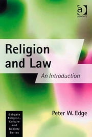 Religion and Law - An Introduction ebook by Dr Peter W Edge,Dr Graham Harvey,Professor Lois Ann Lorentzen