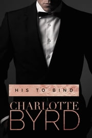His to Bind ebook by Charlotte Byrd