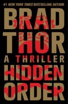 Hidden Order - A Thriller ebook by Brad Thor