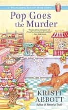 Pop Goes the Murder ebook by Kristi Abbott