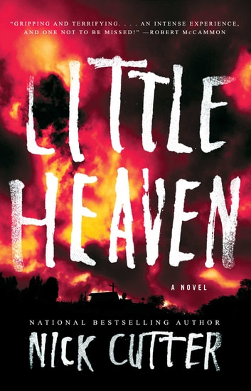 Little Heaven - A Novel ebook by Nick Cutter