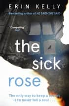 The Sick Rose ebook by Erin Kelly