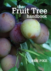 The Fruit Tree Handbook ebook by Pike, Ben