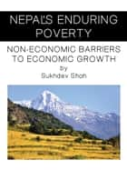 Nepal's Enduring Poverty ebook by Sukhdev Shah