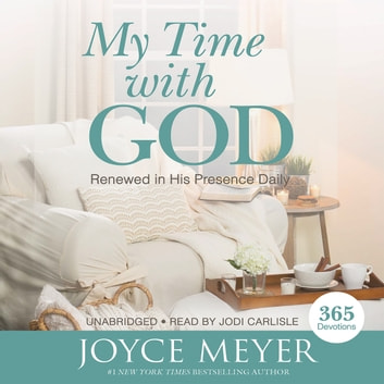 My Time with God - Renewed in His Presence Daily audiobook by Joyce Meyer