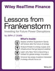 Lessons from Frankenstorm - Investing for Future Power Disruptions ebook by John Licata