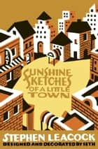 Sunshine Sketches of a Little Town ebook by Stephen Leacock,Seth