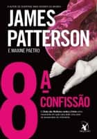 8ª confissão ebook by James Patterson, Maxine Paetro