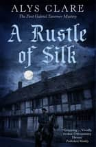 A Rustle of Silk eBook by Alys Clare