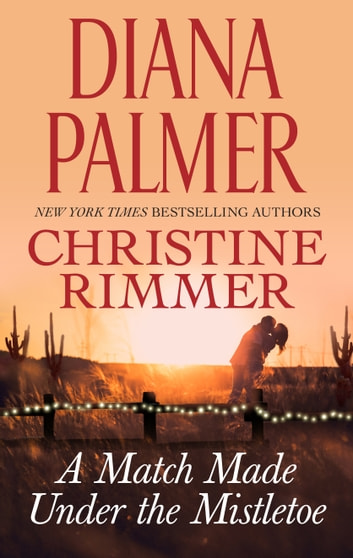 A Match Made Under the Mistletoe - If Winter Comes\Ms. Bravo and the Boss ebook by Diana Palmer,Christine Rimmer