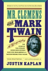 Mr. Clemens and Mark Twain - A Biography ebook by Justin Kaplan