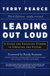 Leading Out Loud - A Guide for Engaging Others in Creating the Future ebook by Terry Pearce