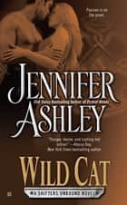 Wild Cat ebook by Jennifer Ashley