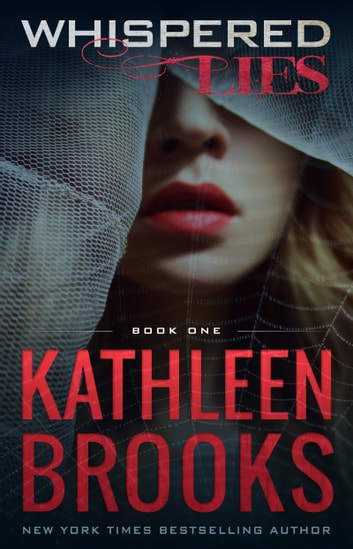 Whispered Lies - Web of Lies #1 ebook by Kathleen Brooks
