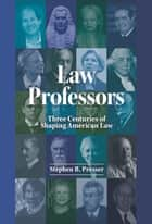 Law Professors ebook by Stephen Presser